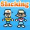 Παίξε το παιχνίδι Slacking